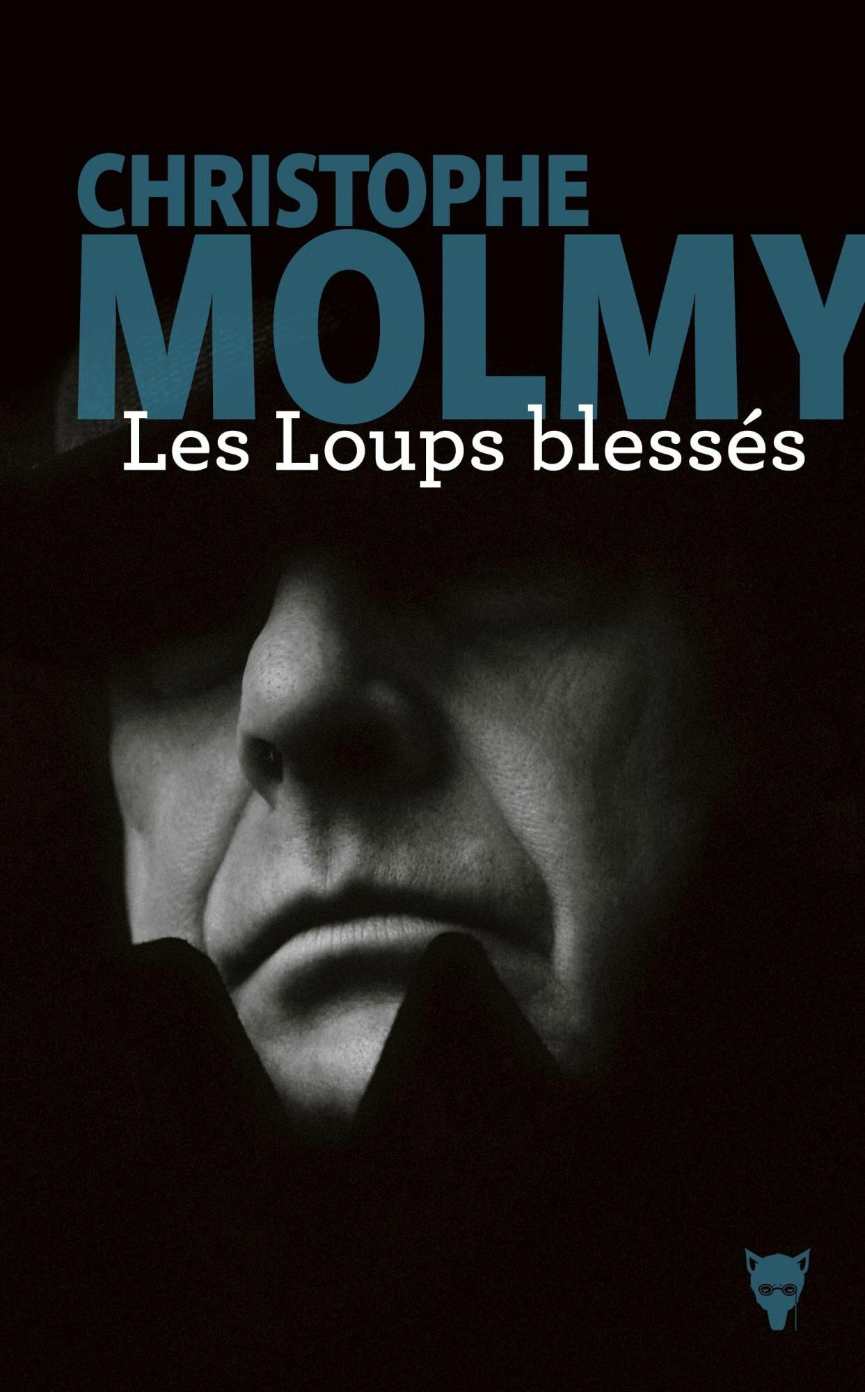 LES LOUPS BLESSÉS - Christophe MOLMY