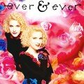 Ever & ever - eponyme