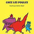 Rébellion chez les poules, de béatrice fontanel & ill. par adrien albert