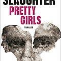 Karin slaughter : pretty girls