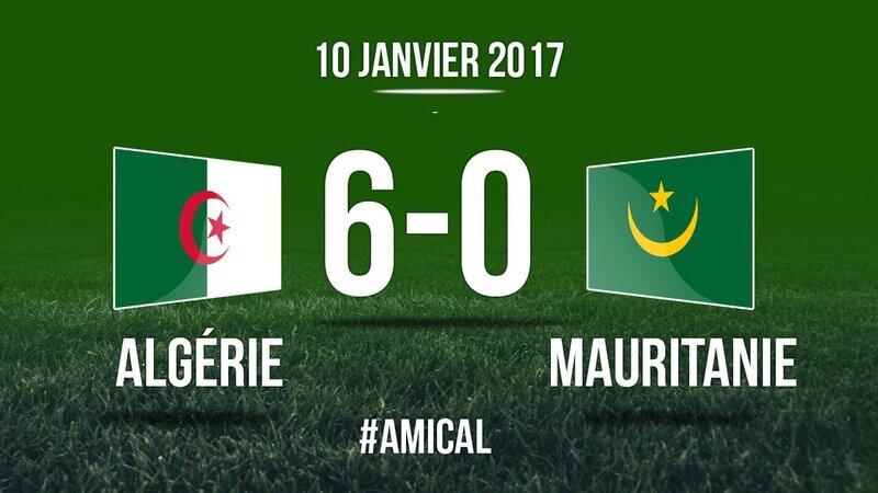 buts Algérie Mauritanie, résumé Algérie Mauritanie, vidéo Algérie Mauritanie, video but Algérie Mauritanie