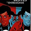 Entremonde - Neil Gaiman / Michael Reaves