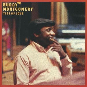 Buddy Montgomery - 1986 - Ties of Love (Landmark)