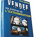 « vendée, les archives de l'extermination », conférence d'alain gérard le 1er avril à vieillevigne
