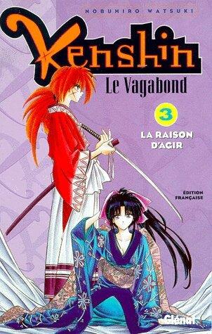 Kenshin le Vagabond, tome 3 - La raison d'agir