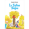 Le sultan toufou de françois vincent, illustré par louis thomas
