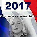 C'est votre dernière chance pour sauver la france ... voter marine le pen en mai 2017 ... avant qu'il ne soit trop tard !