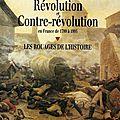 « révolution et contre-révolution en france de 1789 à 1995 »