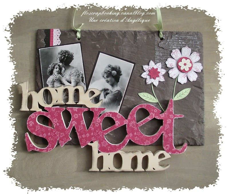 Une cr ation d 39 ang lique home d co home sweet home le for Deco home sweet home