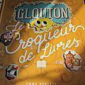 Glouton, le croqueur de livres, par emma yarlett