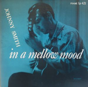 Johnny_Smith___1955___In_A_Mellow_Mood__Roost_