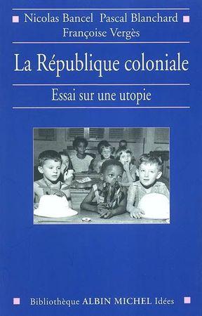 la_république_coloniale_essai_sur_une_utopie20100424