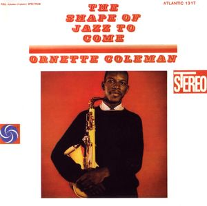 Ornette_Coleman___1959___The_Shape_Of_Jazz_To_Come__Atlantic_