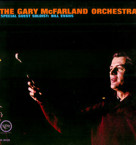 Gary McFarland Orchestra - 1962 - 63 - Special Guest Soloist Bill Evans (Verve)