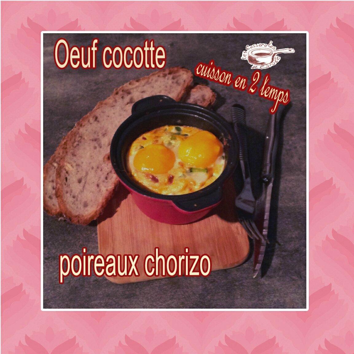 Oeuf cocotte poireaux chorizo cuisson en deux temps les casseroles de carole - Temps de cuisson oeuf ...