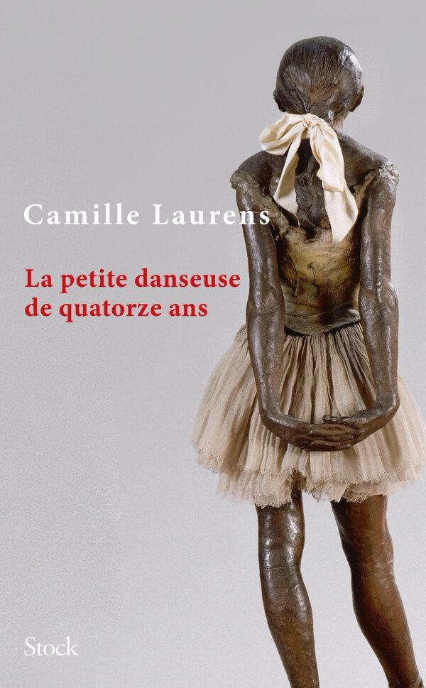 LA PETITE DANSEUSE DE QUATORZE ANS - Camille LAURENS