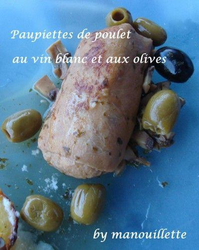 Paupiettes de poulet au vin blanc et aux olives par pure gourmandise - Paupiette au vin blanc ...
