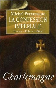 Charlemagne___LA_CONFESSION_IMPERIALE