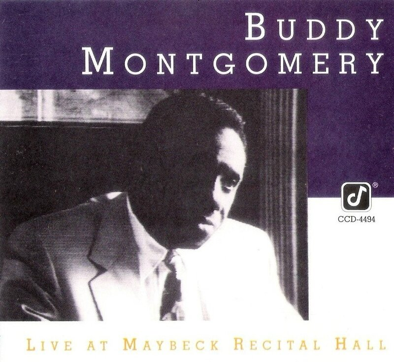 Buddy Montgomery - 1991 - Live At Maybeck Recital Hall, Volume 15 (Concord Jazz)