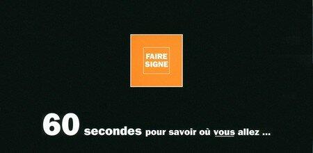 © 1996 François-Noël TISSOT Une Identité Pour Demain ® FAIRE SIGNE Ingénierie Signalétique Couverture 1 : 60 secondes pour savoir où vous allez