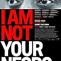 I am not your negro, film de raoul peck