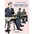 Mitterrand, un jeune homme de droite de philippe richelle (scénario) et frédéric rébéna (dessin)