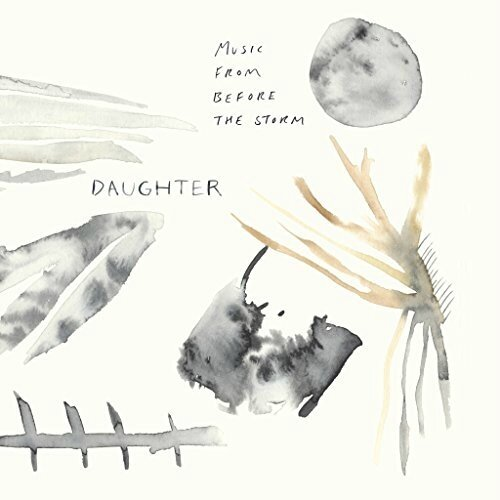 DAUGHTER – Music From Before The Storm (2017)