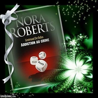 Lieutenant Eve Dallas tome 31 : addiction au crime (Nora Roberts)