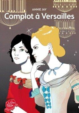 COMPLOT A VERSAILLES - ANNIE JAY