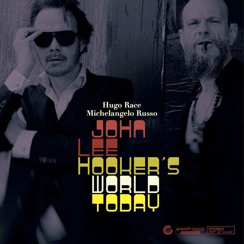 Hugo Race And Michelangelo Russo - John Lee Hooker's World Today