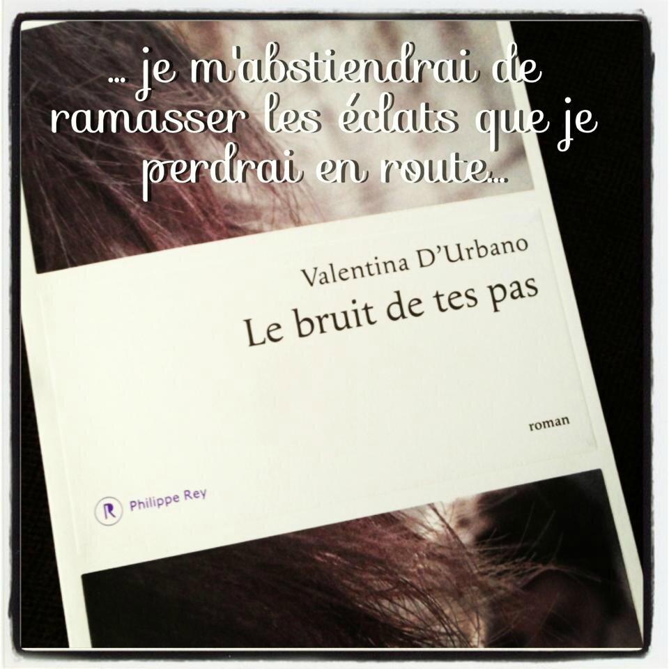 LE BRUIT DE TES PAS - Valentina d'URBANO