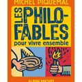 [Livre] Les philo-fables pour vivre ensemble, Michel Piquemal (illustrations de Philippe Lagautrire)