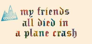 my_friends_all_died_in_plane_crash_L_1