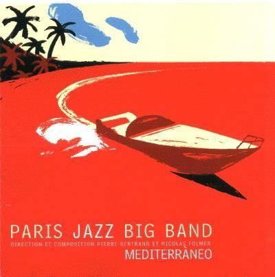 Paris Jazz Big Band - 2003 - Mediterraneo (Cristal)