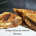 Croque crème de marrons / bananes