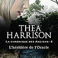 La chronique des anciens, tome 4 : l'héritière de l'oracle - thea harrison