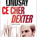 Ce cher Dexter - Jeff Lindsay