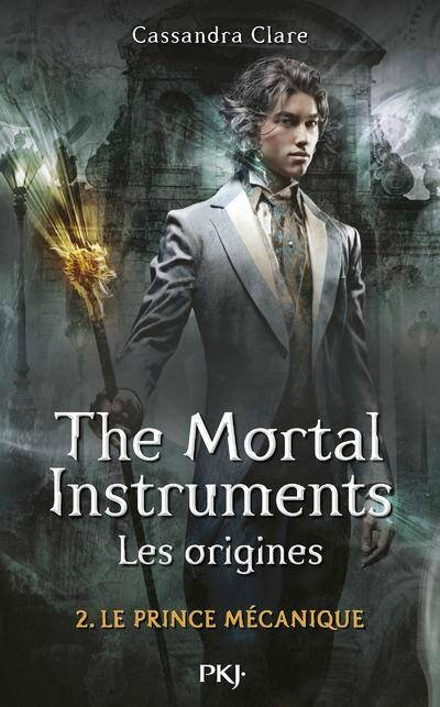 Mortal Instruments - Les Origines#2 Le Prince Mécanique