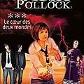 Oksa pollock, tome 3, le coeur des deux mondes