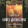 Guide de la forêt québécoise saison par saison