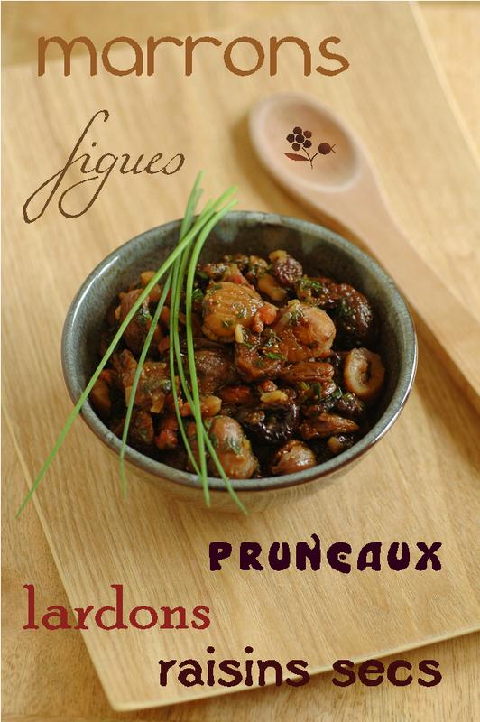 Poêlée marrons, lardons, fruits séchés, Porto, muscade