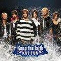 KAT-TUN - Keep the Faith