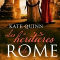 [parution] les héritières de rome de kate quinn