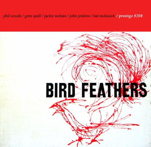 Phil Woods Gene Quill Jackie McLean John Jenkins Hal McKusick - 1957 - Bird Feathers (Prestige)