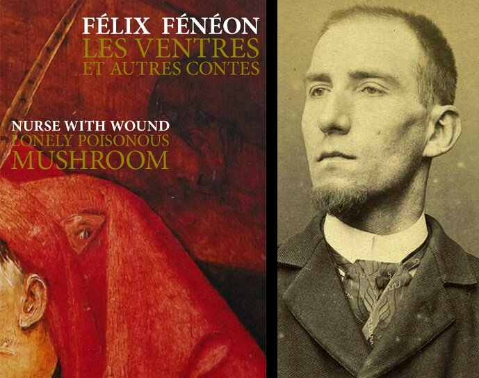 Félix Fénéon & Nurse With Wound : Les ventres, Lonely Poisonous Mushroom
