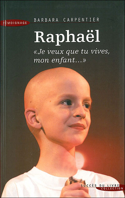 Carpentier___Raphaes__je_veux_que_tu_vives_mon_enfant