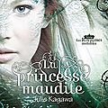 Les royaumes invisibles, tome 1 : La princesse maudite