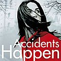 Accidents happen, louise millar