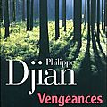 LIVRE : Vengeances de Philippe Djian - 2011
