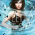 Let the sky fall #1: let the sky fall, shannon messenger